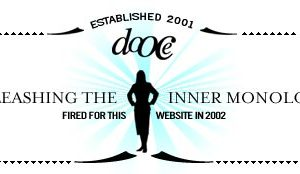 dooce.com Masthead for January, 2005 by Heather B. Armstrong titled Unleashing the Inner Monologue: Fired for this Website in 2002