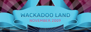 dooce.com Masthead for November, 2009 by Heather B. Armstrong titled Wackadoo Land